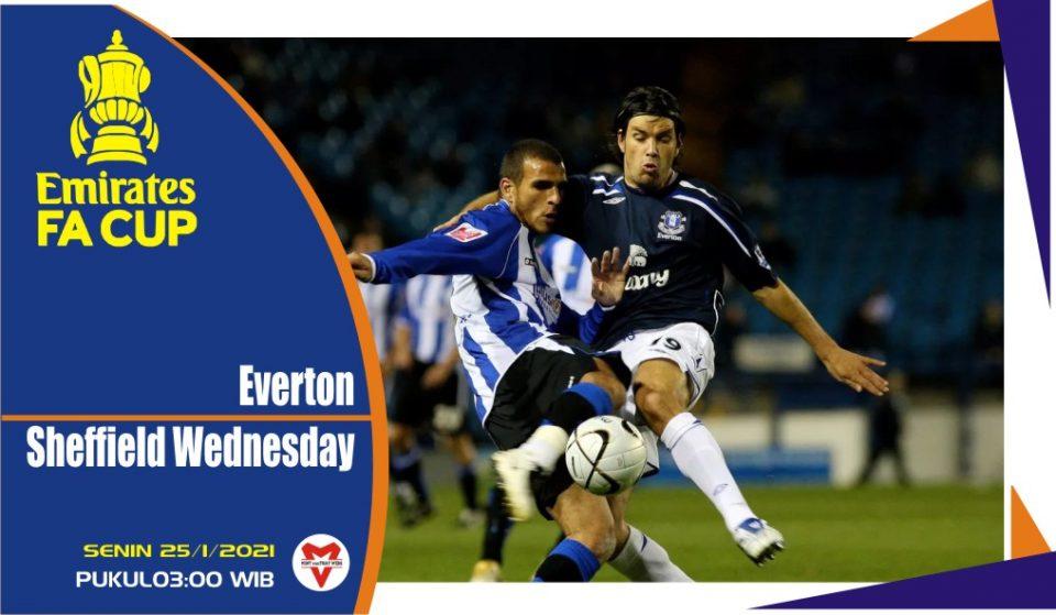 Prediksi Pertandingan Piala FA: Everton vs Sheffield Wednesday