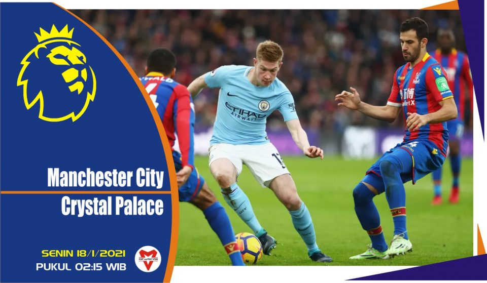 Prediksi Pertandingan Liga Inggris: Manchester City vs Crystal Palace