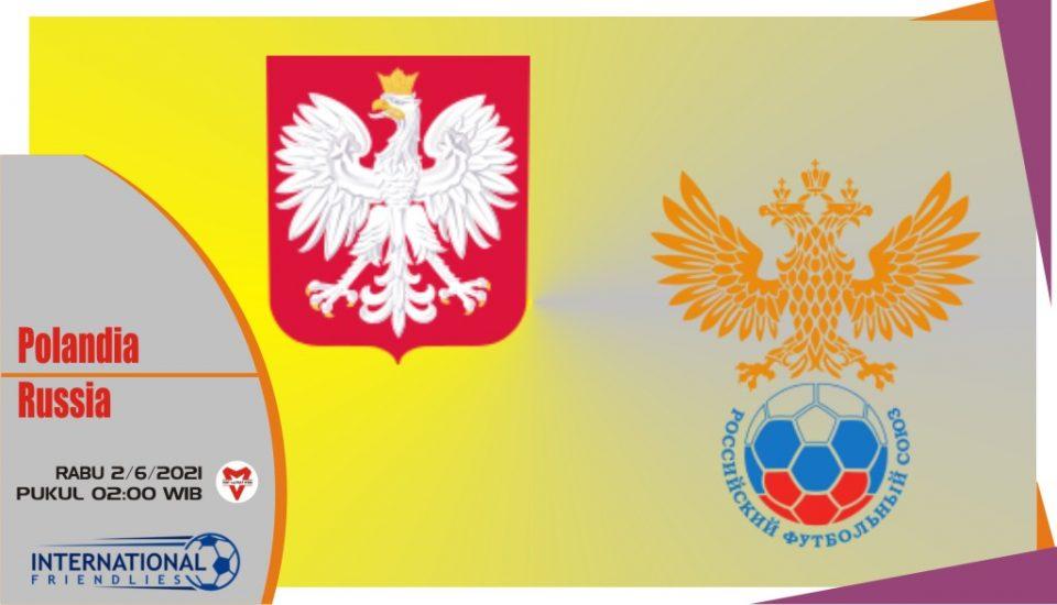 Polandia vs Rusia, Prediksi Laga Persahabatan 2 Juni 2021