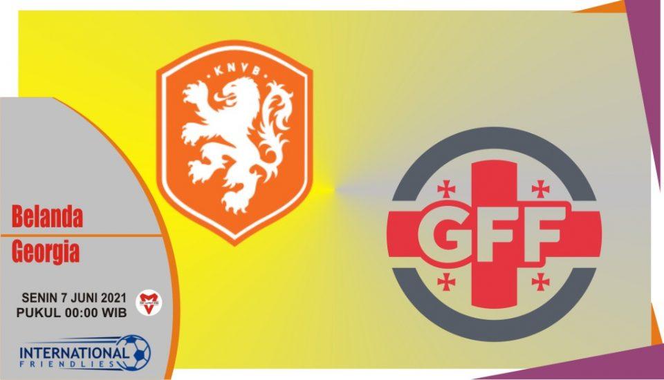 Prediksi Belanda vs Georgia, Laga Persahabatan 7 Juni 2021