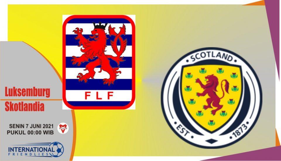 Prediksi Luksemburg vs Skotlandia, Laga Persahabatan 7 Juni 2021